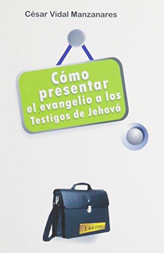9780311138593: Como presentar el evangelio a los testigos de jehova