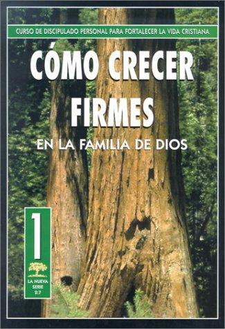 9780311138821: Como Crecer Firmes en la Familia de Dios (Serie 2:7) (Spanish Edition)