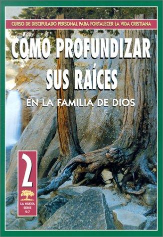 9780311138838: Como Profundizar Sus Raices en la familia de Dios (Serie 2:7) (Spanish Edition)