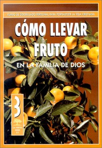 9780311138845: Como Llevar Fruto en la Familia de Dios (2:7) (Spanish Edition)