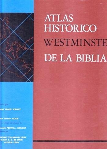 Atlas Historico Westminster De LA Biblia: George E Wright, Floyd V Filson
