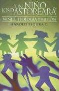 9780311290208: Un Nino los Pastoreara: Ninez, Teologia y Mision