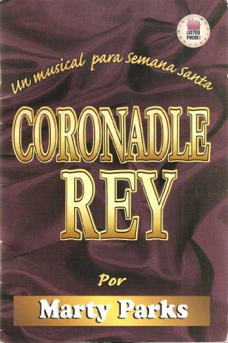 9780311321155: Coronadle Rey: Un Musical Para Semana Santa = Crown Him King (Usted Puede!) (Spanish Edition)