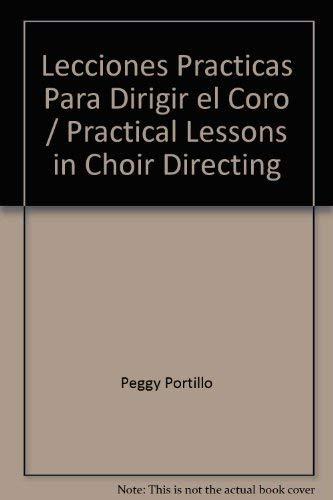 9780311324071: Lecciones practicas para dirigir el coro (Spanish Edition)