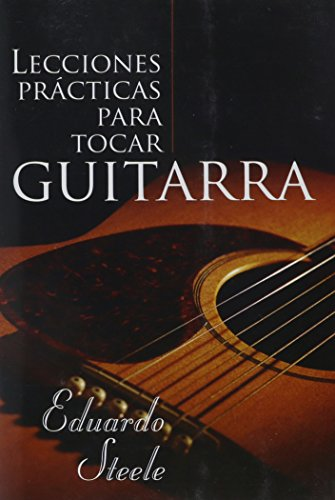 9780311324088: Lecciones Practicas Para Tocar Guitarra = Practical Lessons in Guitar Playing (Spanish Edition)