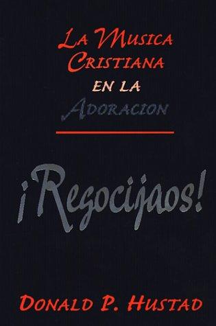 9780311324439: Regocijos: La Musica Cristiana En La Adoracion