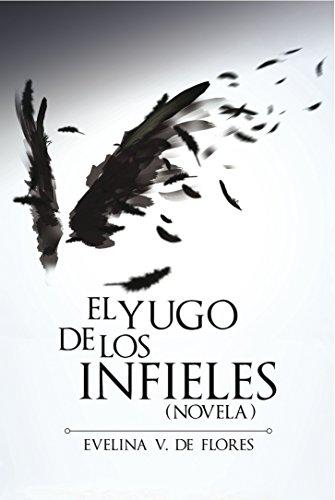 9780311370085: El Yugo de los Infieles (Spanish Edition)