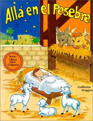 9780311385621: Alla en el Pesebre (Libros Para Colorear) (Spanish Edition)