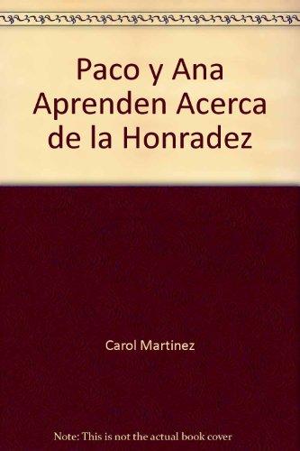 Paco y Ana Aprenden Acerca de la: Carol Martinez