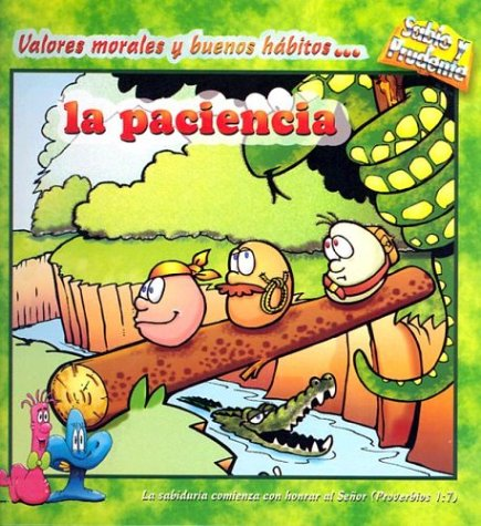 9780311385966: La Paciencia: Valores Morales y Buenos Habitos... / Patience (Sabio and Prudente) (Spanish Edition)