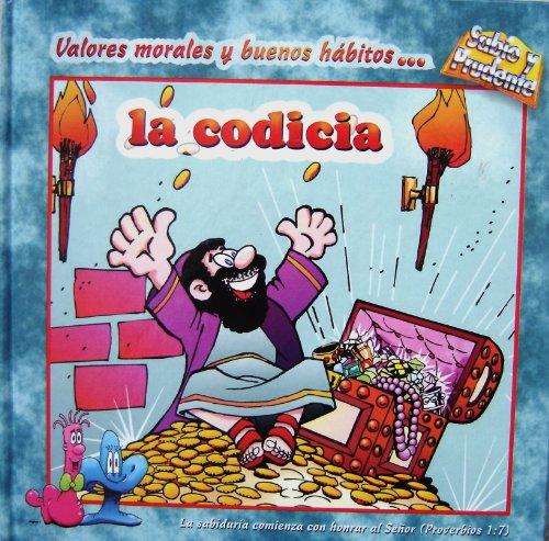 9780311385973: La Codicia: Valores Morales y Buenos Habitos... / Coveting (Sabio and Prudente) (Spanish Edition)