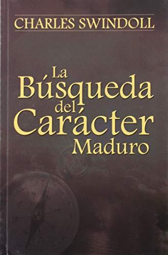 9780311400508: LA Busqueda Del Caracter Maduro (Spanish Edition)