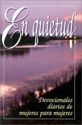 9780311400591: En Quietud: Devocionales Diarios de Mujeres Para Mujeres = In Quietness (Spanish Edition)