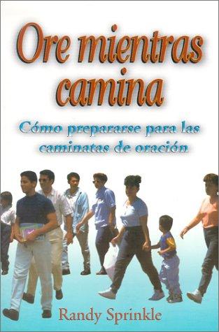 9780311400652: Ore Mientras Camina: Como Prepararse Para las Caminatas de Oracion = Follow Me (Comunion Con El Creador) (Spanish Edition)