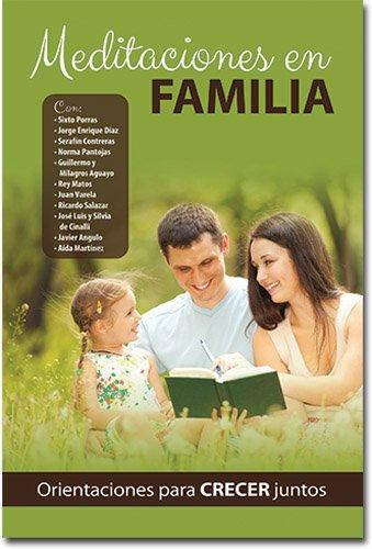 Meditaciones en Familia (Spanish Edition): Sixto Porras; Jorge