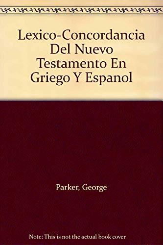 L?xico-concordancia del Nuevo Testamento en griego y espa?ol: basado en la versi?n de la Biblia ...