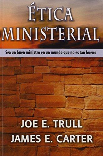 9780311421008: Etica Ministerial