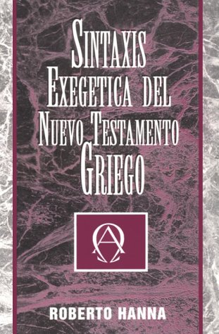 9780311421046: Sintaxis Exegetica del Nuevo Testamento Griego / Exegetical Sintax of the Greek N.T. (Spanish Edition)