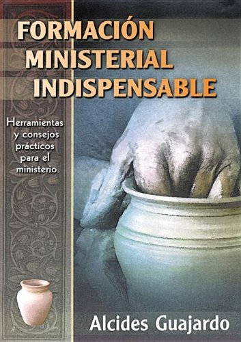 9780311421213: Formacion Ministerial Indispensable (Spanish Edition)