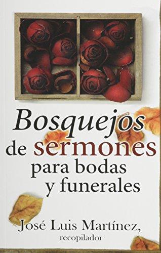 Bosquejos de Sermones: Para Bodas y Funerales (Spanish Edition): Jose Luis Martinez