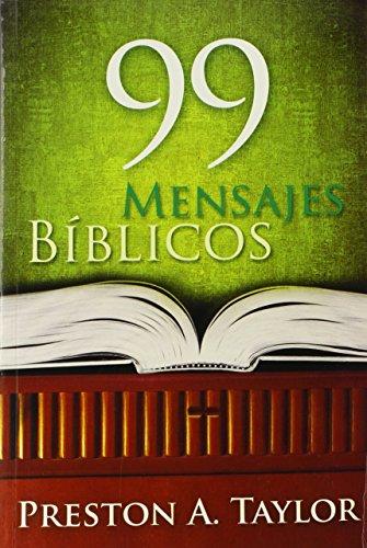 99 Mensajes Biblicos (Spanish Edition): Taylor, Preston A.