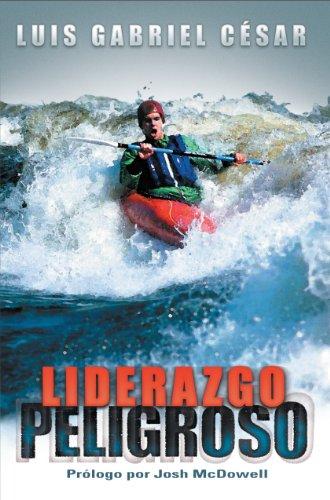 Liderazgo Peligroso (Spanish Edition): Cesar, Luis Gabriel