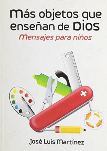 Mas Objetos Que Ensenan de Dios (Spanish Edition): Martinez, Jose Luis