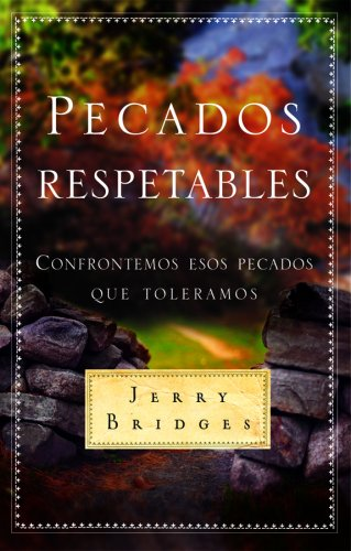 9780311460205: Pecados Respetables: Confrontemos Esos Pecados Que Toleramos = Respectable Sins (Spanish Edition)