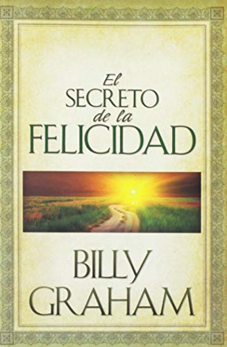 9780311461080: El Secreto De LA Felicidad/Secret of Happiness