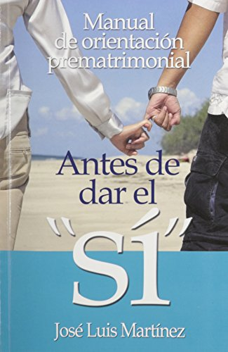 9780311461189: Antes de Dar el Si: Manual de Orientacion Prematrimonial = Before You Say I Do