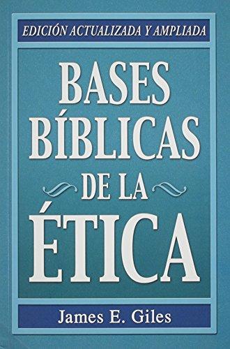 9780311461424: Bases Biblicas de la Etica (Spanish Edition)