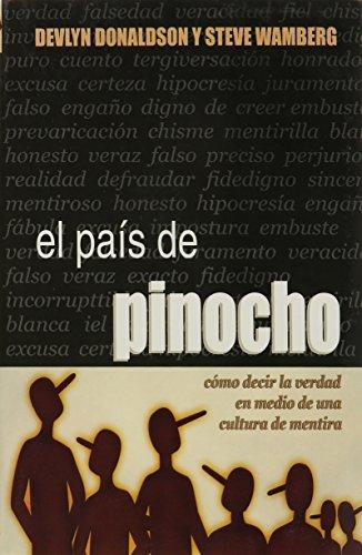 9780311461486: El Pais de Pinocho: Como Decir La Verdad En Medio de Una Cultura de Mentira