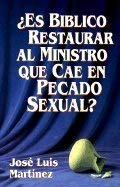 9780311461615: Es Biblico Restaurar Al Ministro Que Cae En Pecado Sexual? / Is It Biblical to Restore the Minister Who Has Fallen in Sexual Immorality