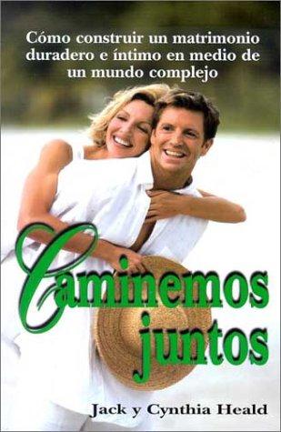 9780311461745: Caminemos Juntos: Como Construir un Matrimonio Duradero E Intimo en Medio de un Mundo Complejo (En Familia.)