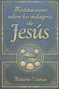 9780311461776: Meditaciones Sobre los Milagros de Jesus