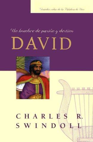 9780311461813: David, Un Hombre de Pasion y Destino (Great Lives from the Bible) (Spanish Edition)