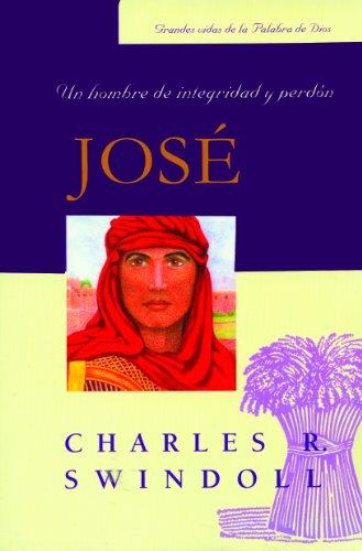 9780311461837: Jose: Un Hombre de Intregridad y Perdon (Spanish Edition)