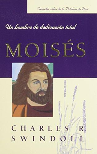 9780311461844: Moises: Un Hombre de Dedicacion Total (Spanish Edition)