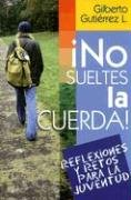 9780311461905: No Sueltes La Cuerda! (Spanish Edition)