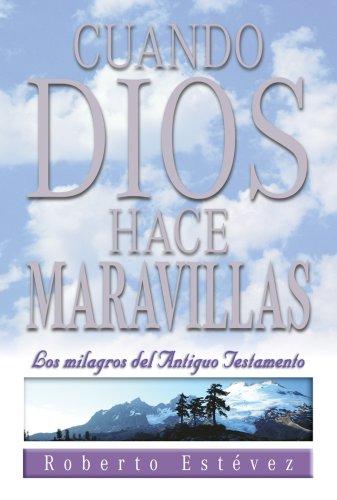 9780311461929: Cuando Dios Hace Maravillas: Los Milagros del Antiguo Testamento