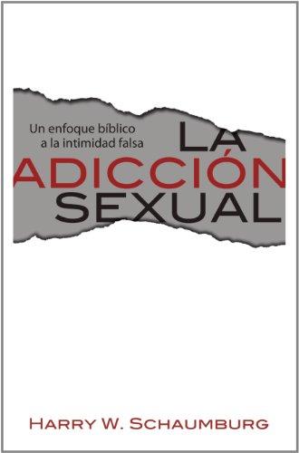 9780311462742: La Adiccion Sexual (Spanish Edition)
