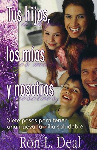 9780311462759: Tus Hijos, Los Mios y Nosotros (Spanish Edition)