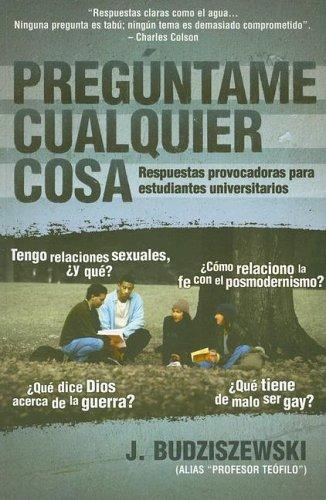9780311462797: Preguntame Cualquier Cosa: Respuestas Provocadoras Para Estudiantes Universitarios