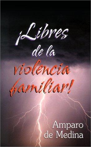 9780311462803: Libres de la Violencia Familiar! (En Familia...) (Spanish Edition)