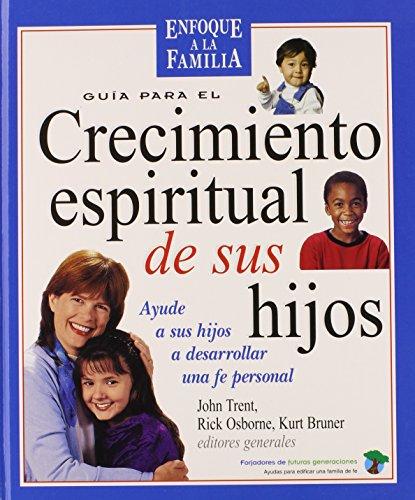 9780311462858: Guia Para El Crecimiento Espiritual de Los Hijos (En Familia...)