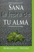 9780311462940: Sana La Lepra de Tu Alma (Spanish Edition)