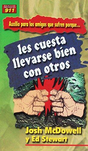 Auxilio Para Los Amigos Que Sufren Porque Les Cuesta Llevarse Bien Con Otros (Auxilio Para los Amigos Que Sufren Porque...) (Spanish Edition) (0311463088) by Josh McDowell; Ed Stewart