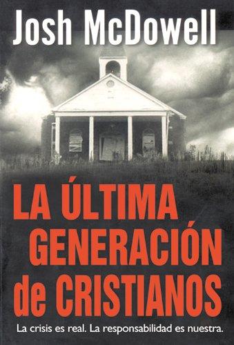 9780311463213: La Ultima Generacion de Cristianos (Spanish Edition)