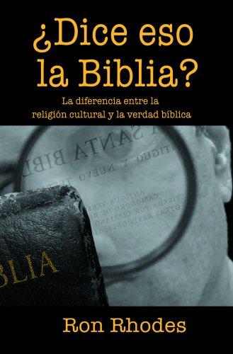 9780311463220: Dice Eso La Biblia?: La Diferencia Entre La Religin Cultural y La Verdad B-Blica (Spanish Edition)