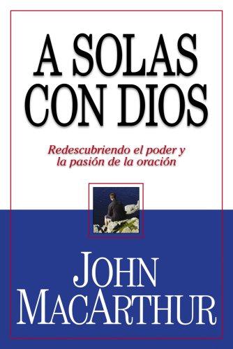 9780311463299: A solas con Dios (Spanish Edition)